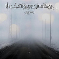 Dimestore Junkies - Skyline (2011)