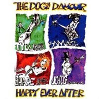 The Dogs D' Amour - Happy Ever After (2000)