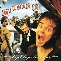 Wilmer X - Lyckliga Hundar (2003)